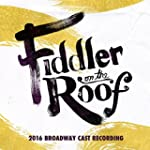 Fiddler on the Roof (2016 Broadway Ca...