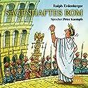 Sagenhaftes Rom Hörbuch von Ralph Erdenberger Gesprochen von: Peter Kaempfe