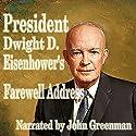 President Dwight D. Eisenhower's Farewell Address Audiobook by Dwight D. Eisenhower Narrated by John Greenman