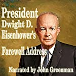 President Dwight D. Eisenhower's Farewell Address | Dwight D. Eisenhower