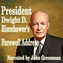President Dwight D. Eisenhower's Farewell Address (       UNABRIDGED) by Dwight D. Eisenhower Narrated by John Greenman