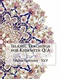 Islamic Teachings for Kids with Q/A