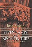 The Seven Lamps of Architecture (Dover Architecture) (048626145X) by Ruskin, John