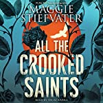 All the Crooked Saints | Maggie Stiefvater