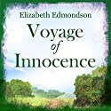 Voyage of Innocence (       UNABRIDGED) by Elizabeth Edmondson Narrated by Nicolette McKenzie