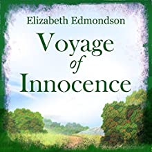 Voyage of Innocence Audiobook by Elizabeth Edmondson Narrated by Nicolette McKenzie