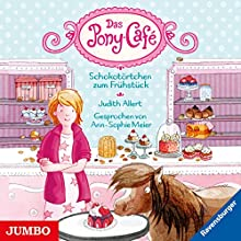Schokotörtchen zum Frühstück (Das Pony-Café 1) Hörbuch von Judith Allert Gesprochen von: Ann-Sophie Meier