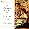 The Mockingbird Next Door: Life with Harper Lee (       UNABRIDGED) by Marja Mills Narrated by Amy Lynn Stewart