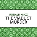 The Viaduct Murder Audiobook by Ronald Knox Narrated by Mike Grady
