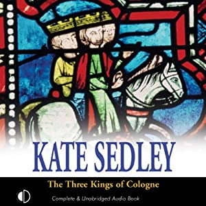 The Three Kings of Cologne | [Kate Sedley]