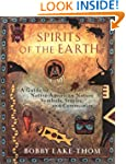 Spirits of the Earth: A Guide to Nati...