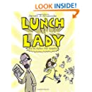 Lunch Lady and the Author Visit Vendetta: Lunch Lady #3