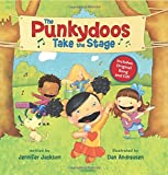 The Punkydoos Take the Stage (A Punkydoos Book)