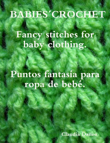 BABIES´ CROCHET- Fancy stitches for baby clothing. / Puntos fantasía para ropa de bebé.