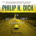 In Milton Lumky Territory Audiobook by Philip K. Dick Narrated by Luke Daniels