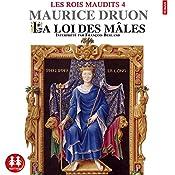 La loi des mâles (Les rois maudits 4) | Maurice Druon