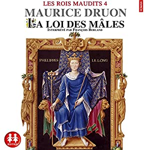 La loi des mâles (Les rois maudits 4) | Livre audio