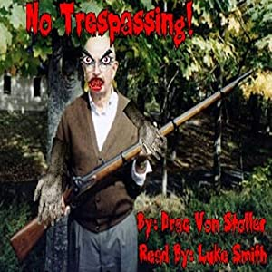 No Trespassing | [Drac Von Stoller]