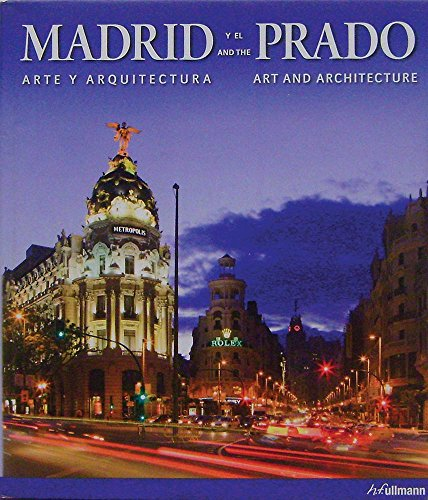 Madrid y el Prado / Madrid and the Prado: Arte y arquitectura / Art and Architecture (English and Spanish Edition)