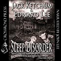 Sleep Disorder Audiobook by Edward Lee, Jack Ketchum Narrated by John Lee