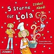 5 Sterne für Lola (Lola 8) | Isabel Abedi
