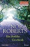 Ein dunkles Geschenk: Roman - Nora Roberts