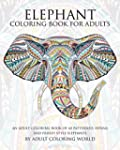 Elephant Coloring Book For Adults: An...