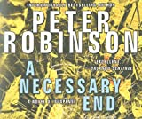 Peter Robinson A Necessary End (Inspector Banks)
