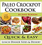 Paleo Crockpot Cookbook: Illustrated Paleo Crock Pot Recipes with Delicious Slow Cooker Soups, Stews, Dinners, Sides and Desserts (Paleo Recipes: Paleo ... Lunch, Dinner & Desserts Recipe Book)