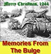Christmas Memories - 1944 --- The Battle Of The Bulge