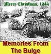 Christmas Memories - 1944 --- The Battle Of The Bulge
