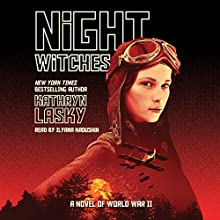 Night Witches: A Novel of World War II | Livre audio Auteur(s) : Kathryn Lasky Narrateur(s) : Ilyana Kadushin