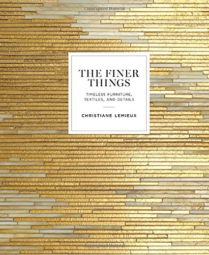 The Finer Things: Timeless Furniture, Textiles, and Details (Coffee Table Books Hardcover compare prices)