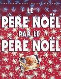 echange, troc Jean-Claude Baudot, Sylvie Ruau - Le père Noël par le père Noël