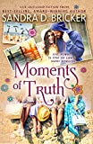 Contemporary Women's Fiction: Moments of Truth: Eight years, no kids, she got the house (Christian Romance)