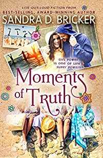 Moments Of Truth - Eight Years, No Kids ... She Got The House. by Sandra D. Bricker ebook deal