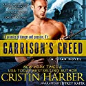 Garrison's Creed: Titan, Book 2 (       UNABRIDGED) by Cristin Harber Narrated by Jeffrey Kafer