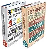 Etsy & eBay Business Box Set: Etsy Business For Beginners & eBay Business For Beginners (ebay, etsy, etsy business, ebay business)