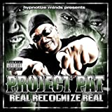Project Pat / Real Recognize Real