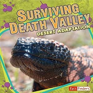 Surviving Death Valley: Desert Adaptation | [Pamela Dell]