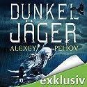 Dunkeljäger Hörbuch von Alexey Pehov Gesprochen von: Oliver Siebeck