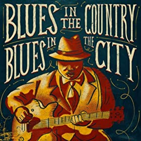 Blues in the Country, Blues in the City