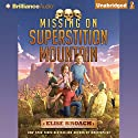 Missing on Superstition Mountain Audiobook by Elise Broach Narrated by Luke Daniels