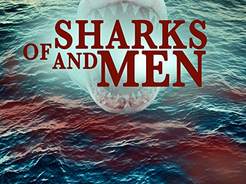 Of Sharks and Men: Season 1