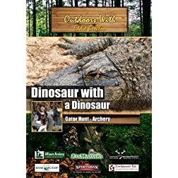 Outdoors with Eddie Brochin Dinousaur with a Dinosaur Gator Hunt - Archery