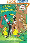 If I Ran the Rain Forest: All About T...