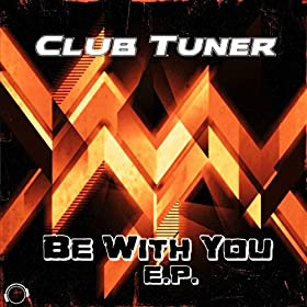 Club Tuner-Be With You