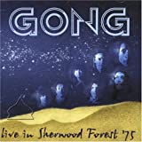 Live in Sherwood Forest 75 by Gong (2005-05-16)