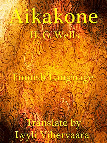 H. G. Wells - Aikakone (Interesting Ebooks) (Finnish Edition)