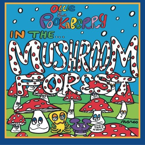 Ollie and Pookaberry in the Mushroom Forest